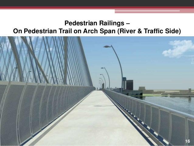 Pedestrian Railings – On Pedestrian Trail on Arch Span (River & Traffic Side)  16