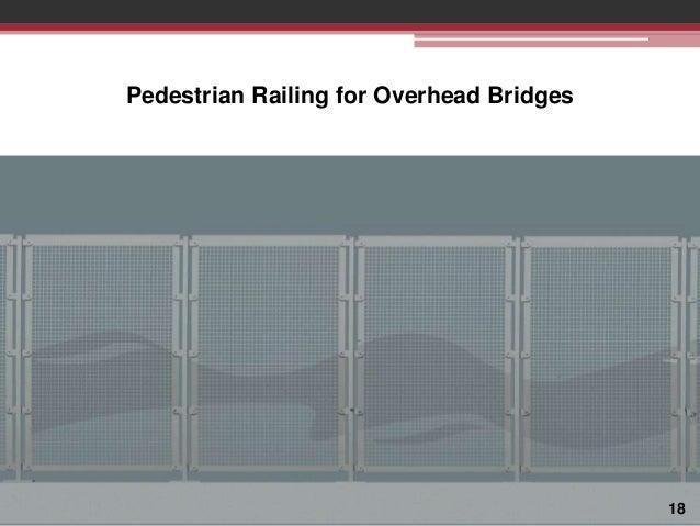 Pedestrian Railing for Overhead Bridges  18