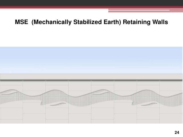 MSE (Mechanically Stabilized Earth) Retaining Walls  MSE WALL  24