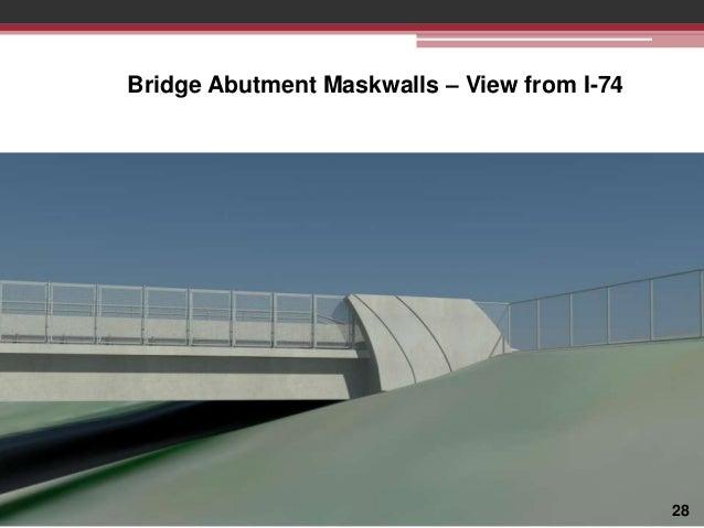 Bridge Abutment Maskwalls – View from I-74  ABUTMENTS  28