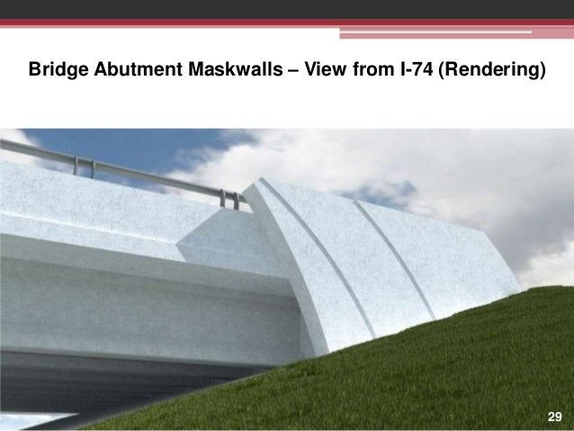 Bridge Abutment Maskwalls – View from I-74 (Rendering)  ABUTMENTS  29