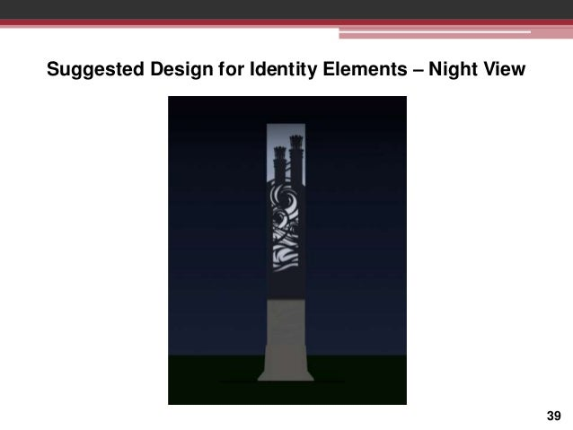 Suggested Design for Identity Elements – Night View  39