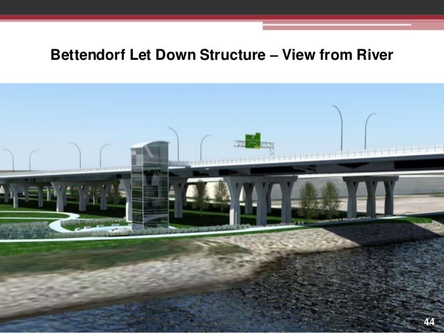 Bettendorf Let Down Structure – View from River  44