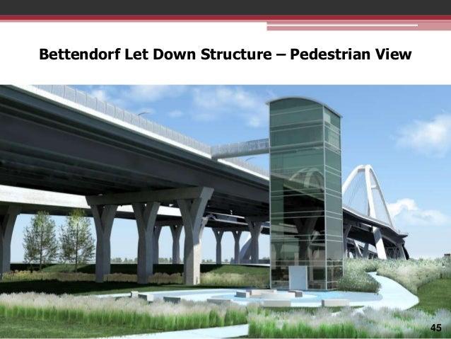 Bettendorf Let Down Structure – Pedestrian View  45