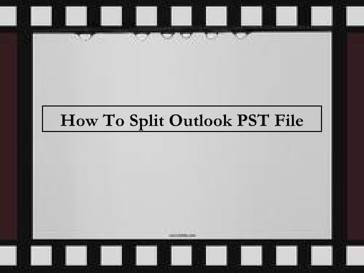 How To Split Outlook PST File