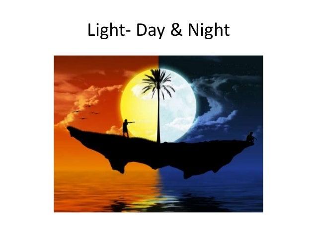 Light- Day & Night