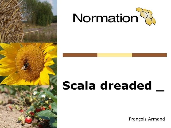 Scala dreaded _           François Armand