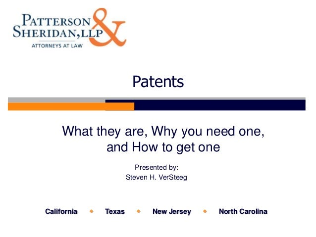 Patents     What they are, Why you need one,            and How to get one                            Presented by:       ...