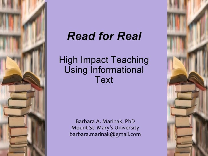 Read for RealHigh Impact Teaching Using Informational        Text    Barbara A. Marinak, PhD   Mount St. Mary's University...