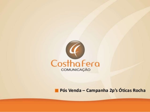 Pós Venda – Campanha 2p's Óticas Rocha