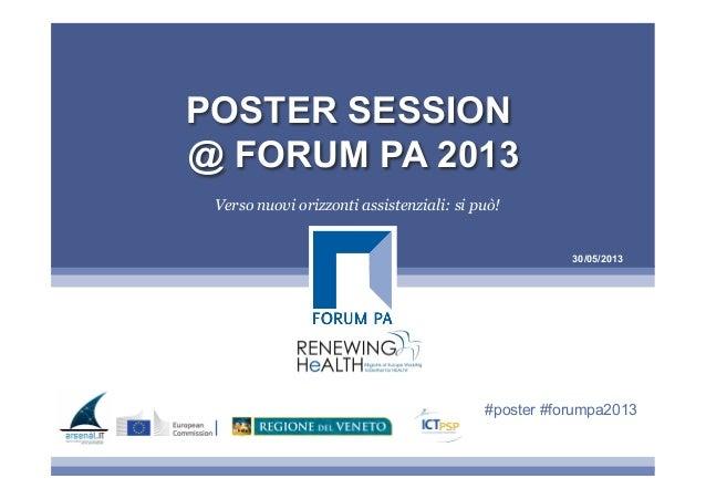 30/05/2013POSTER SESSION@ FORUM PA 2013Verso nuovi orizzonti assistenziali: si può!#poster #forumpa2013