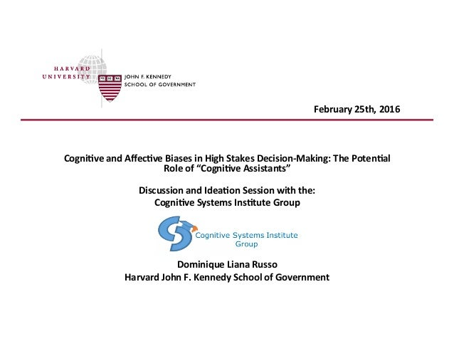 """Cogni&ve  and  Affec&ve  Biases  in  High  Stakes  Decision-‐Making:  The  Poten&al   Role  of  """"C..."""