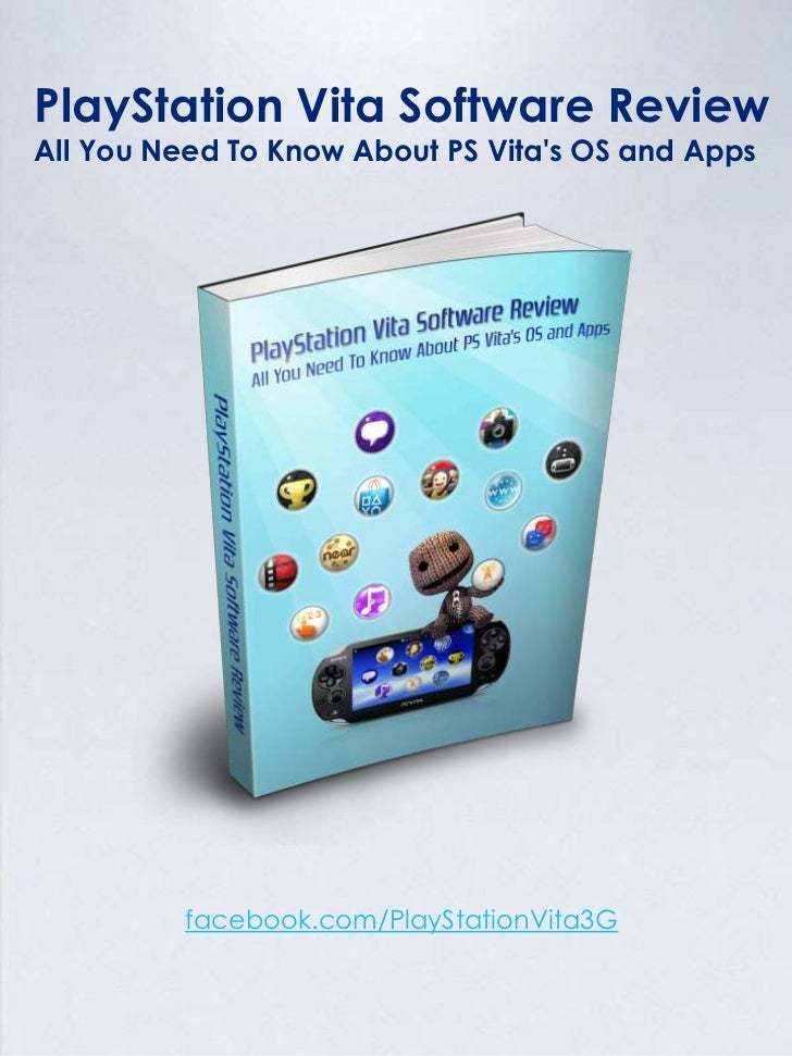 PlayStation Vita Software ReviewAll You Need To Know About PS Vitas OS and Apps          facebook.com/PlayStationVita3G