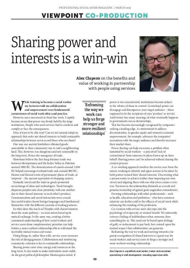PROFESSIONAL SOCIAL WORK MAGAZINE | MARCH 2018 29 VIEWPOINT CO-PRODUCTION W hile training to become a social worker my lec...