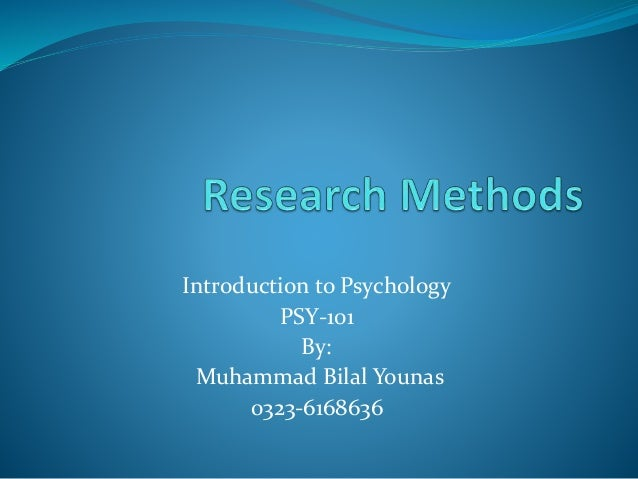 Introduction to Psychology PSY-101 By: Muhammad Bilal Younas 0323-6168636