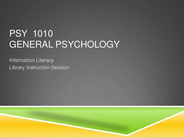 PSY 1010GENERAL PSYCHOLOGYInformation LiteracyLibrary Instruction Session