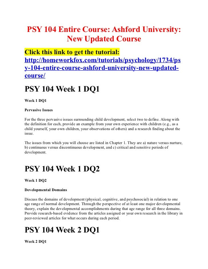 PSY 104 Entire Course: Ashford University:           New Updated CourseClick this link to get the tutorial:http://homework...