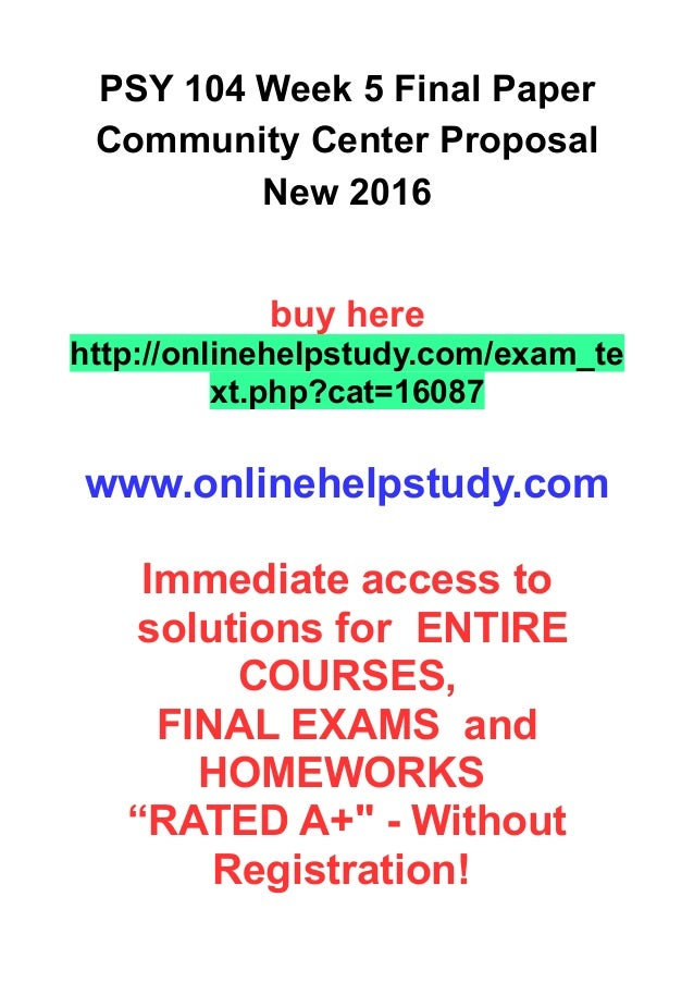 psy 104 final paper Psyc104 introduction to psychology i psyc104 is rated by studentvip members:  to be understood and memorised for the final exam which was worth 40.