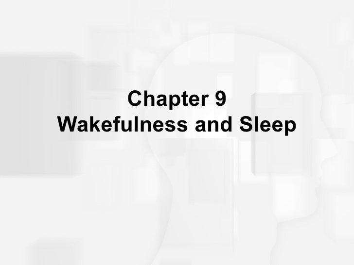 Chapter 9 Wakefulness and Sleep