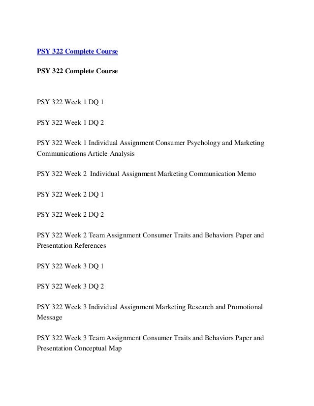 psy 322 consumer psychology and marketing Provide a rationale for each of your decisions psy 322 week 2 team consumer traits and behaviors paper and presentation references submit an annotated reference list, showing the works cited in the paper, which must include at least eight peer-reviewed sources from the university library.