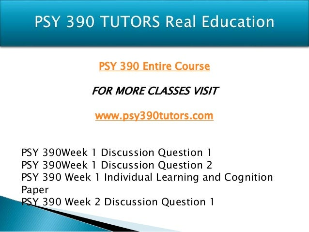 psy 390 learning and cognition Prior learning assessment credits are not applicable to this course  physical,  cognitive, and social development are considered, along with the development of   psy 390 independent study in behavioral science 3 credits through.