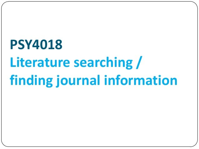 PSY4018Literature searching /finding journal information