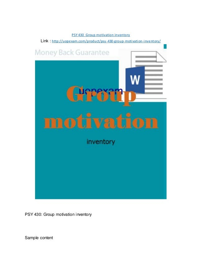 PSY 430 Group motivation inventory Link : http://uopexam.com/product/psy-430-group-motivation-inventory/ PSY 430: Group mo...