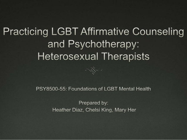 What is it? Affirmative Therapy:      •   Recognizes the importance of minority stress.      •   Seeks to assist in the d...