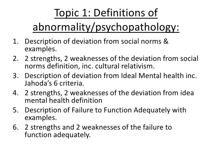 the definitions of abnormality deviation from social norms and from ideal mental health Studyrankersonline all  three definitions of abnormality 1 deviation from social norms  deviation from ideal mental health abnormality can be defined as a.