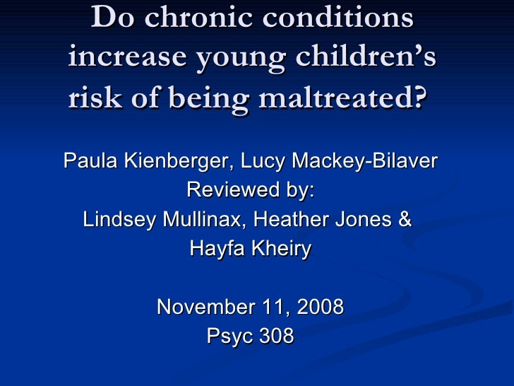 Do chronic conditions increase young children's risk of being maltreated?   Paula Kienberger, Lucy Mackey-Bilaver Reviewed...