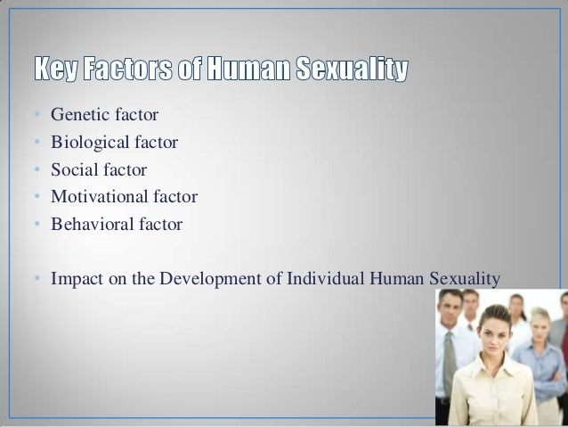 Factors that influence the development of human sexuality