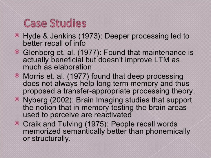 levels of processing on memory recall Depth of processing and the retention of words in episodic memory fergus i m craik and endel tulving university of toronto, toronto, ontario, canada about rhymes deep levels were induced by asking whether the word would fit into subjects were unexpectedly given a recall or recognition test for the words in.