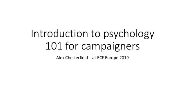 Introduction to psychology 101 for campaigners Alex Chesterfield – at ECF Europe 2019