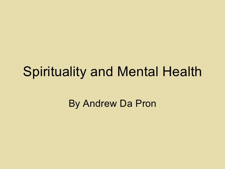 Spirituality and Mental Health By Andrew Da Pron