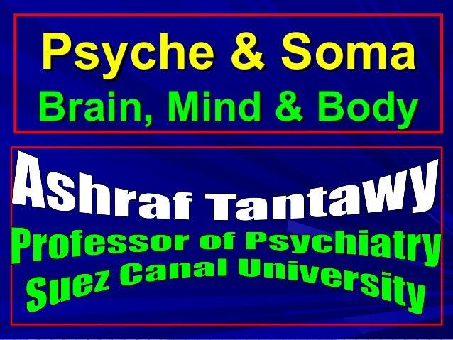 Psyche & SomaPsyche & Soma Brain, Mind & BodyBrain, Mind & Body
