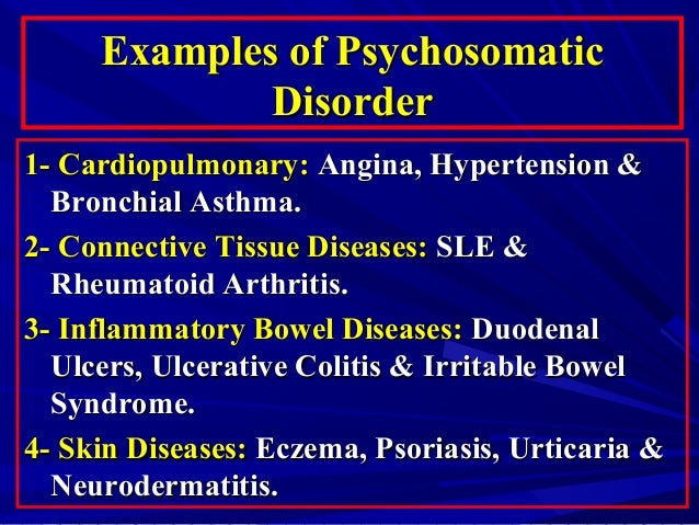 psychosomatic disorder and irritable bowel syndrome essay Ibs is a psychosomatic illness ibs is a functional digestive disorder and is not caused by stress, emotions, anxiety, depression, or a history of sexual or emotional abuse while psychological distress can worsen symptoms in some people, it does not cause the disorder.