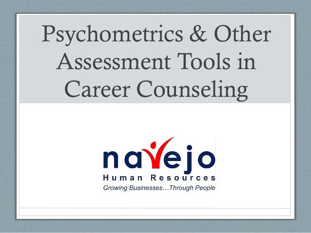 Psychometrics & Other Assessment Tools in  Career Counseling