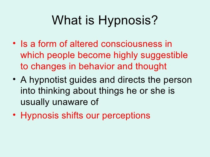 """what is hypnosis "" describe the psychological Frequently asked questions on hypnosis & hypnotherapy the answer is that hypnosis probably feels different for everybody many hypnotists (researchers and clinicians) use elements of relaxation procedures, so people commonly associate a feeling of relaxation with hypnosis."