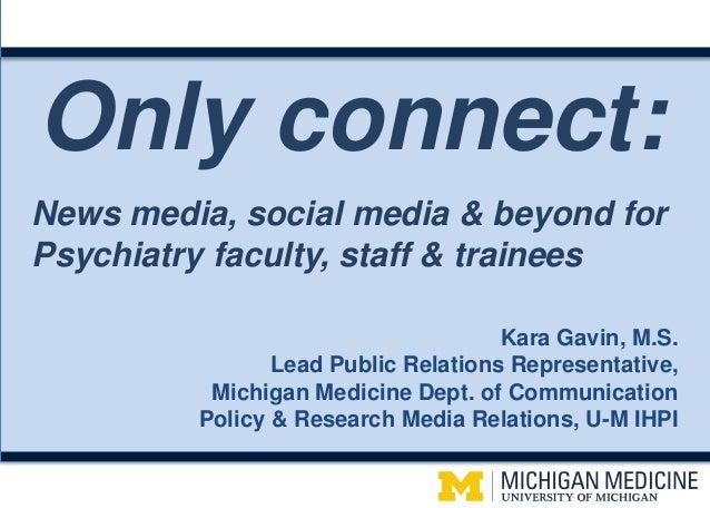 v Only connect: Kara Gavin, M.S. Lead Public Relations Representative, Michigan Medicine Dept. of Communication Policy & R...