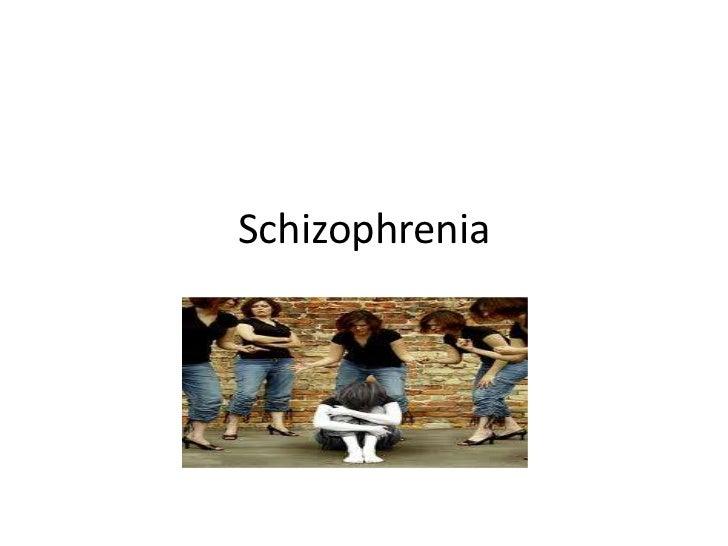 Schizophrenia<br />