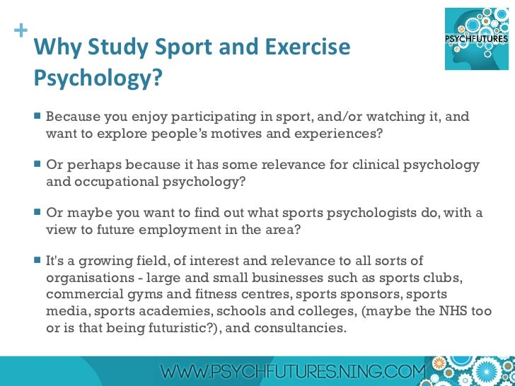 a study of sport psychology Sport psychologists help professional and amateur athletes overcome problems, enhance their performance and achieve their goals how sport psychology helps athletes.