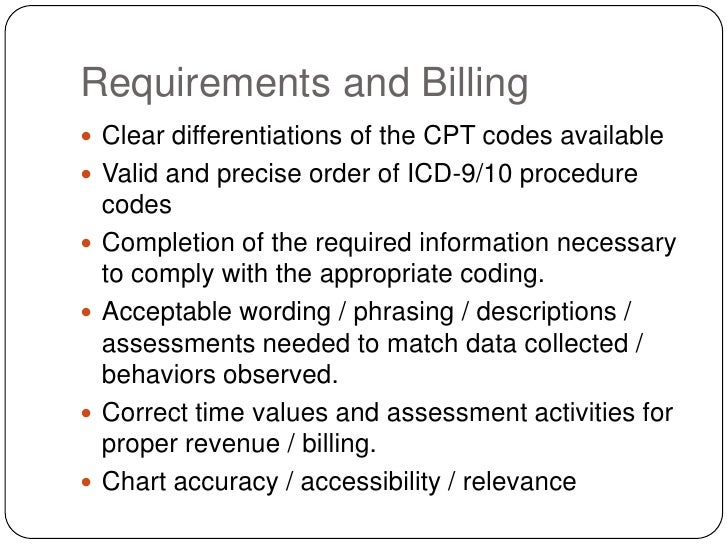 Requirements and Billing<br />Clear differentiations of the CPT codes available<br />Valid and precise order of ICD-9/10 p...