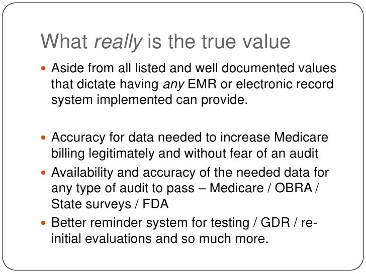 What really is the true value<br />Aside from all listed and well documented values that dictate having any EMR or electro...