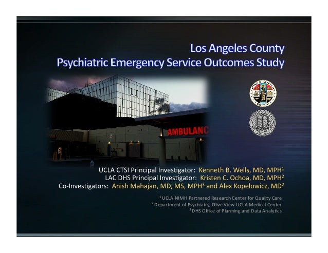 1 UCLA NIMH Partnered Research Center for Quality Care  2 Department of Psychiatry, Olive View‐UCLA Medical Center  3 DHS ...