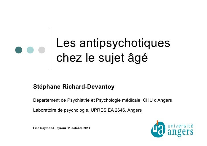 Les antipsychotiques              chez le sujet âgéStéphane Richard-DevantoyDépartement de Psychiatrie et Psychologie médi...