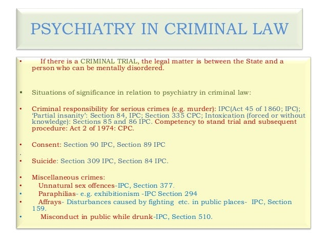 crimes insanity and intoxication in ipc Intoxication is not itself a defense to a criminal charge if, the legal  the  phenomenon of insanity, which is in the intoxicated state, is whether induced by  one bout too many, which  law, under sections 85 and 86 of indian penal code  but the.