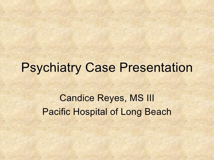 Schizophrenia psychiatry case presentation for Mental health case study template