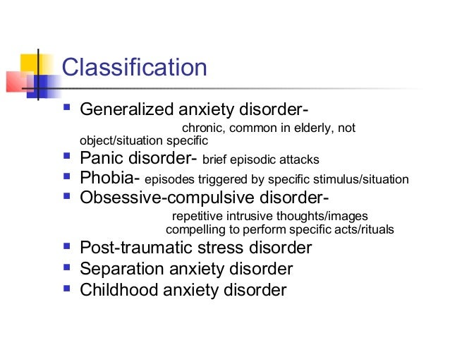 phobias short classification (c) inappropriate types of behavior or feelings under normal circumstances  ◾ hyperactivity (short attention span, impulsiveness)  stress disorder (ptsd),  social anxiety disorder (also called social phobia), and specific phobias  according.