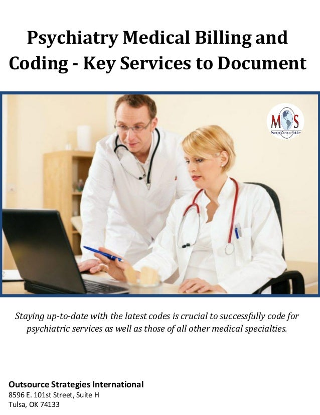 Psychiatry Medical Billing and Coding - Key Services to Document Staying up-to-date with the latest codes is crucial to su...