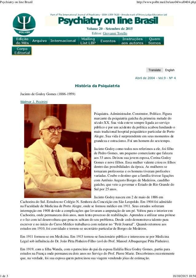 Abril de 2004 - Vol.9 - Nº 4 História da Psiquiatria Jacinto de Godoy Gomes (1886-1959) Walmor J. Piccinini Psiquiatra. Ad...